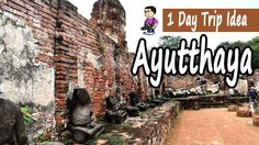 1 Day Trip Idea : Ayutthaya