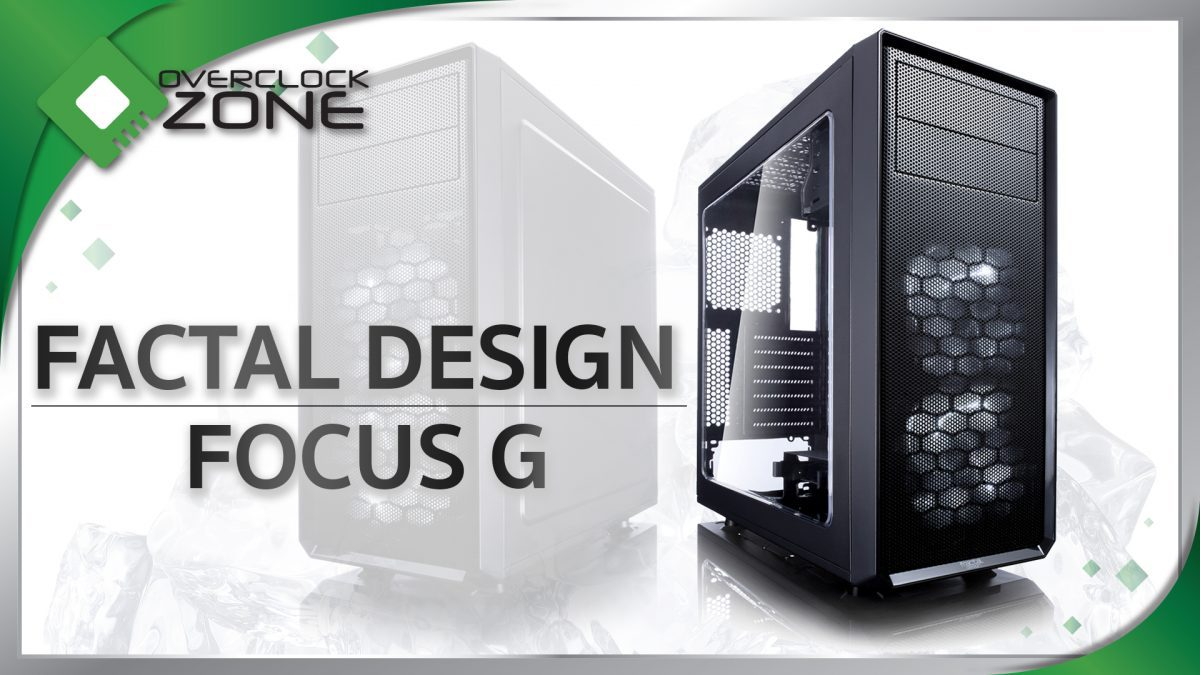 รีวิว Fractal Design Focus G : Mid-Tower Chassis