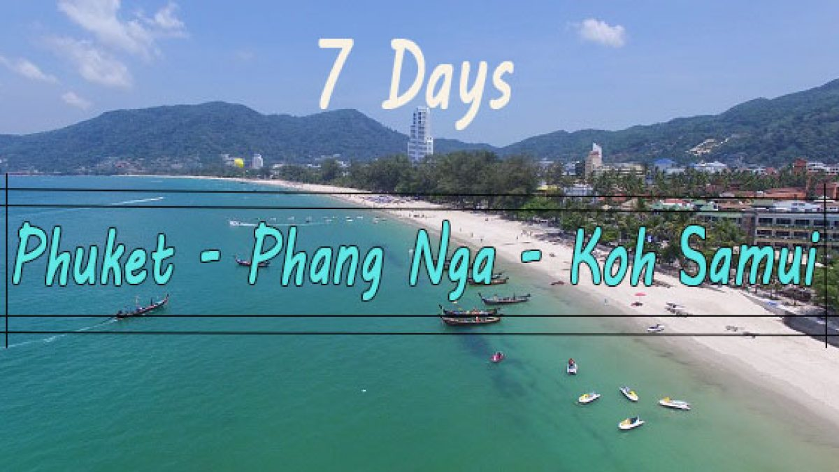 7-Day Thailand Trip Suggestion – Phuket – Phang Nga – Koh Samui