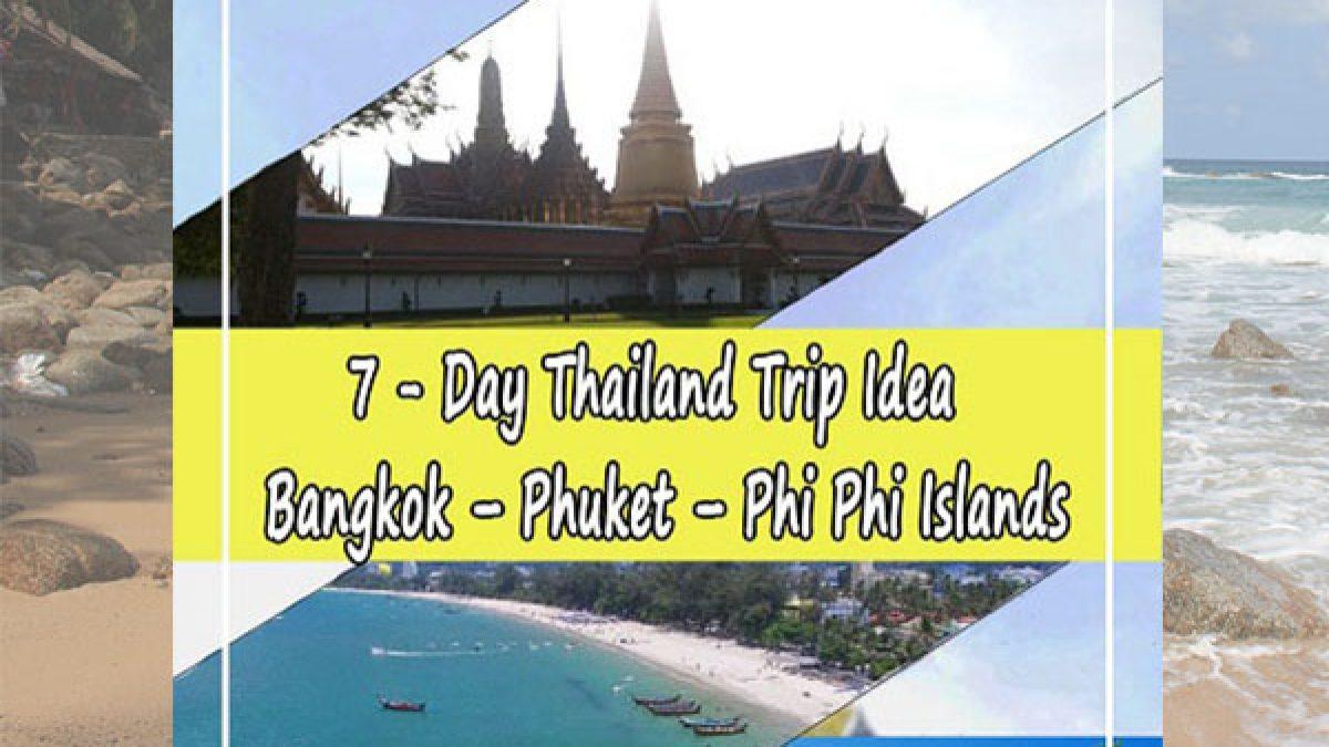 7 - Day Thailand Trip Idea : Bangkok - Phuket - Phi Phi Islands