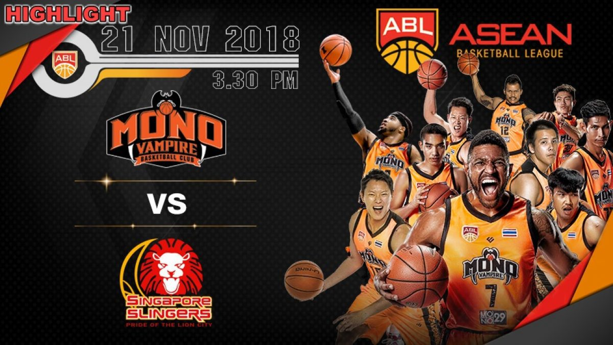 ไฮไลท์ Asean Basketball League 2018-2019 : Mono Vampire (THA) VS Singapore Slingers (SIN) 21 Nov 2018