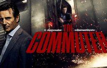 """8 เรื่องความมันส์ระห่ำแห่ง """"The Commuter นรกใช้มาเกิด"""""""