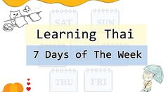 Learning Thai : 7 Days of The Week