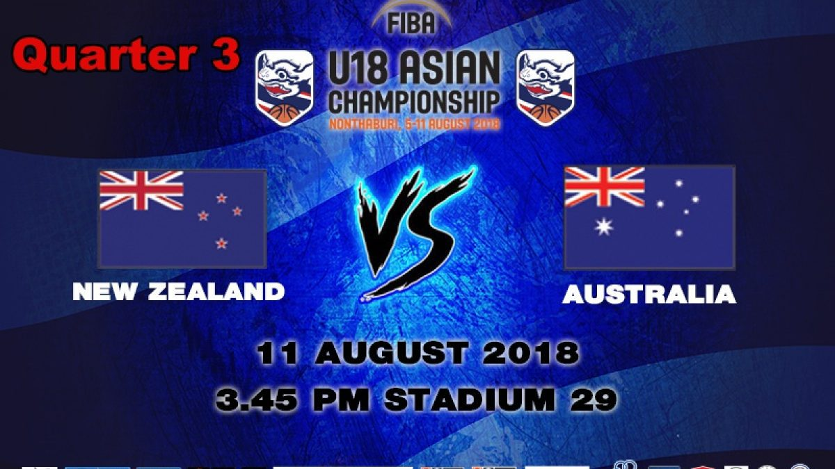 Q3 FIBA U18 Asian Championship 2018 : Final : New Zealand VS Australia (11 Aug 2018)