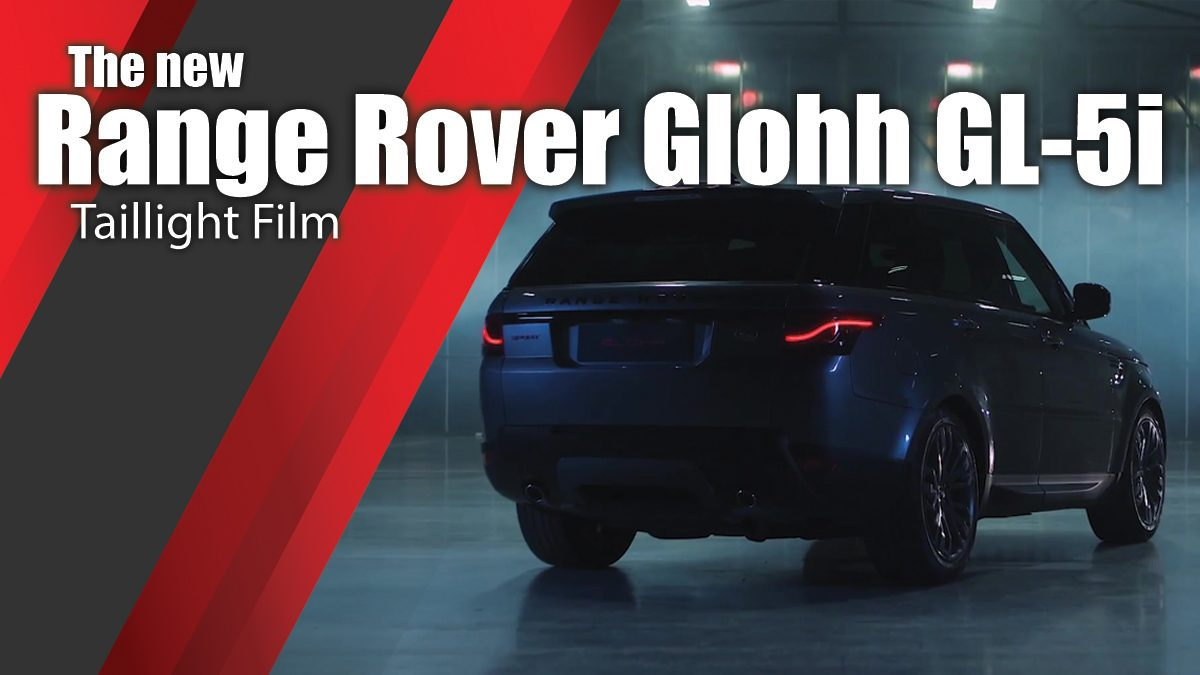 The new Range Rover Glohh GL-5i Taillight Film