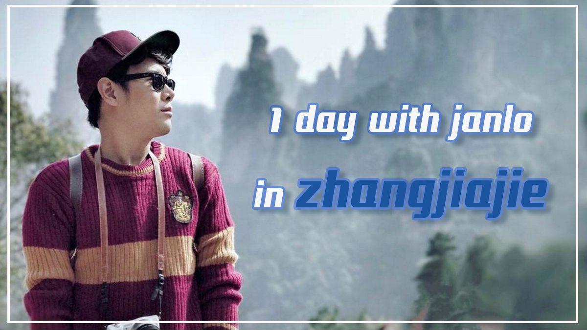 1 day with janlo in Zhangjiajie