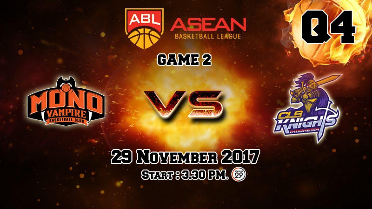 การเเข่งขันบาสเกตบอล ABL2017-2018 : Mono Vampire (THA) VS CLS Knights (IND) Q4 (29 Nov 2017)