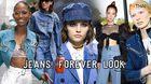 Jeans! Forever Look แฟชั่นยีนส์ ไอเทมที่ไม่เคยตายไปจากรันเวย์