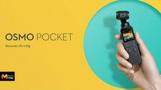 DJI เปิดตัว Osmo Pocket กล้องจิ๋วพร้อมกิมบอล 3 แกน ถ่ายวิดีโอความละเอียดสูง 4K