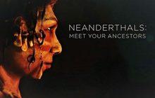 Neanderthals Meet Your Ancestors วิถีนีแอนเดอร์ทาล