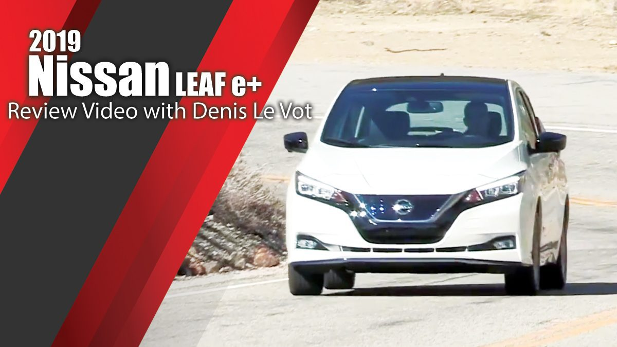 2019 Nissan LEAF e+ - Review Video with Denis Le Vot