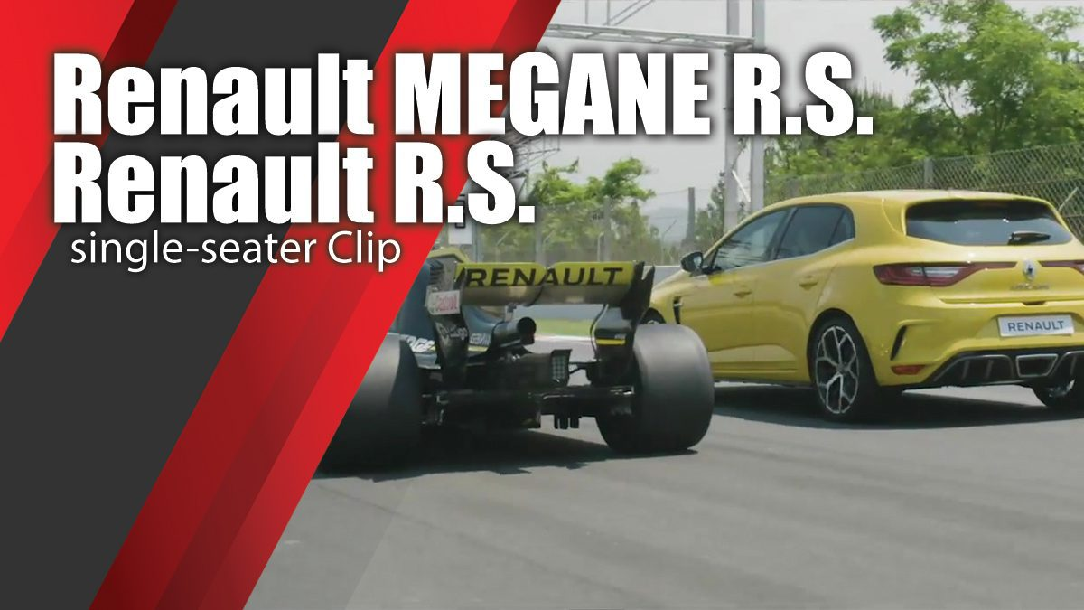 2018 New Renault MEGANE R.S. TROPHY and the Renault R.S. 18 single-seater Clip