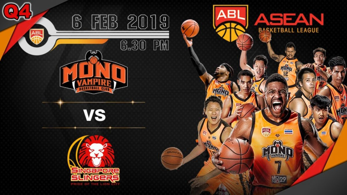 Q4 Asean Basketball League 2018-2019 :  Mono Vampire VS Singapore Slingers 6 Feb 2019