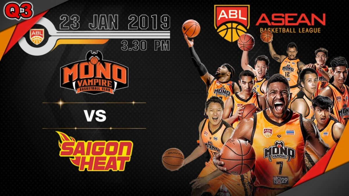 Q3 Asean Basketball League 2018-2019 :  Mono Vampire VS Saigon Heat 23 Jan 2019