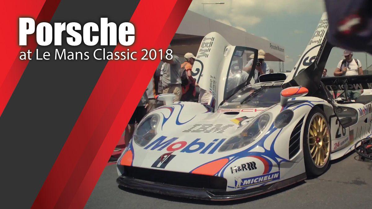 Porsche at Le Mans Classic 2018