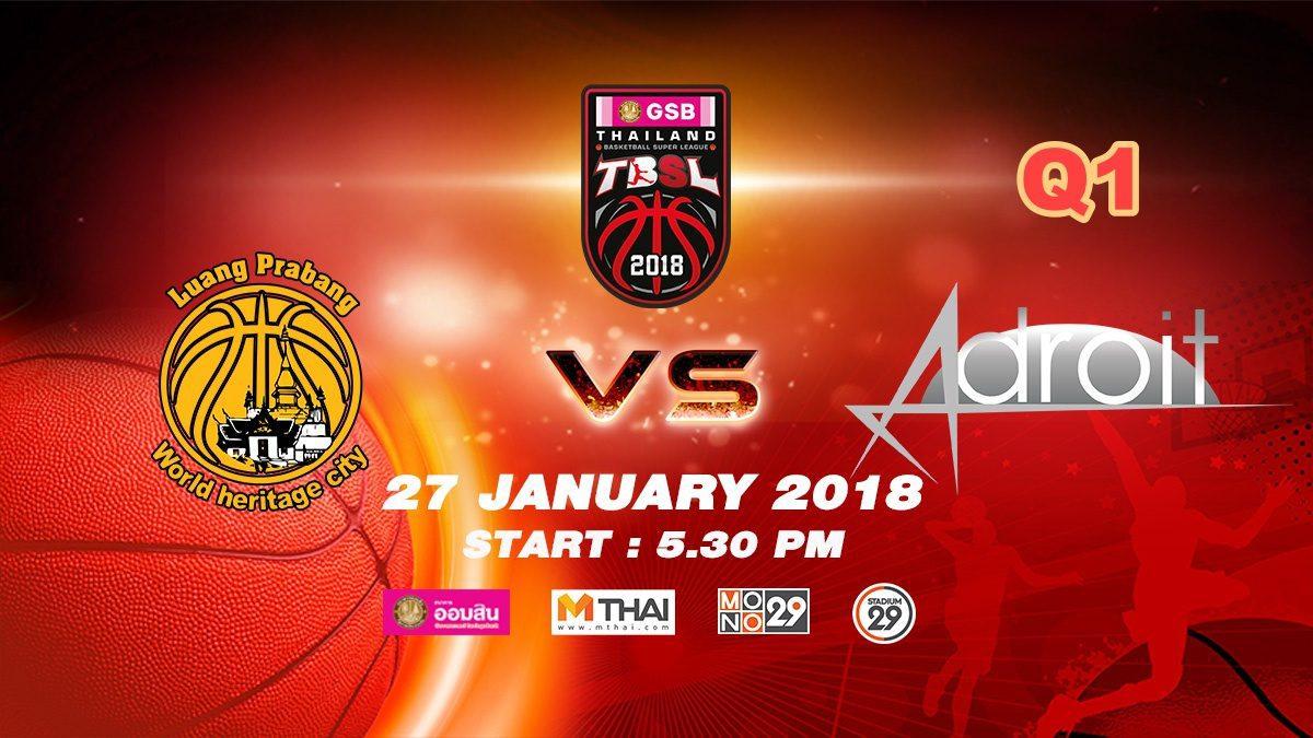 Q1 Luang Prabang (LAO)  VS  Adroit (SIN)  : GSB TBSL 2018 ( 27 Jan 2018)