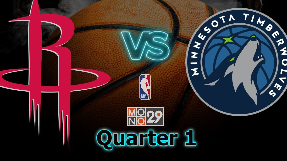 Houston Rockets VS Minnesota Timberwolves [Q1]