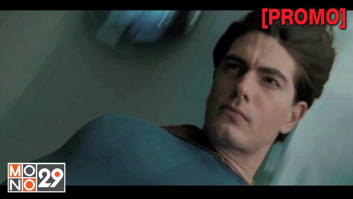 Superman Returns ซูเปอร์แมนรีเทิร์นส์ [PROMO]