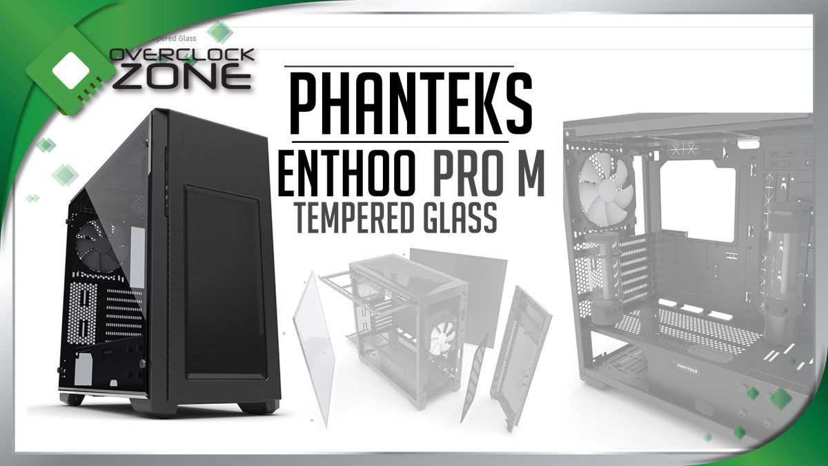 รีวิว PHANTEKS Enthoo PRO M : Tempered Glass Panel Case