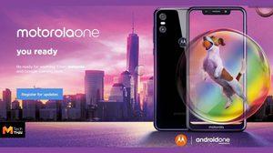 เปิดตัว Motorola One และ One Power สมาร์ทโฟน Android One สุดลื่นไหล