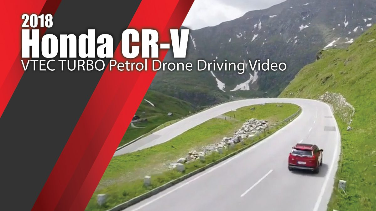 2018 Honda CR-V VTEC TURBO Petrol Drone Driving Video