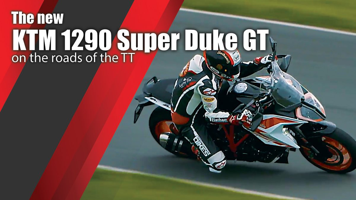 The new KTM 1290 Super Duke GT on the roads of the TT