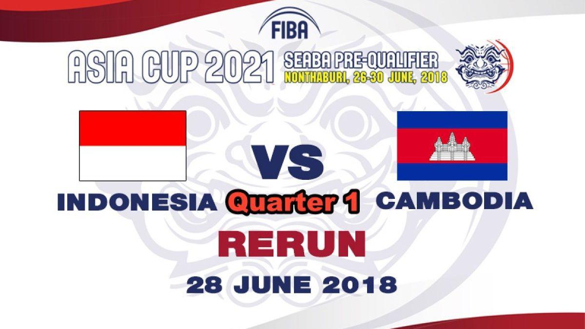 Q1 บาสเกตบอล FIBA ASIA CUP 2021 SEABA PRE-QUALIFIER  Indonesia  VS  Cambodia  (28 June 2018)
