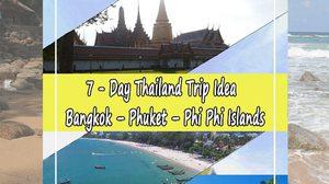 7 – Day Thailand Trip Idea : Bangkok – Phuket – Phi Phi Islands