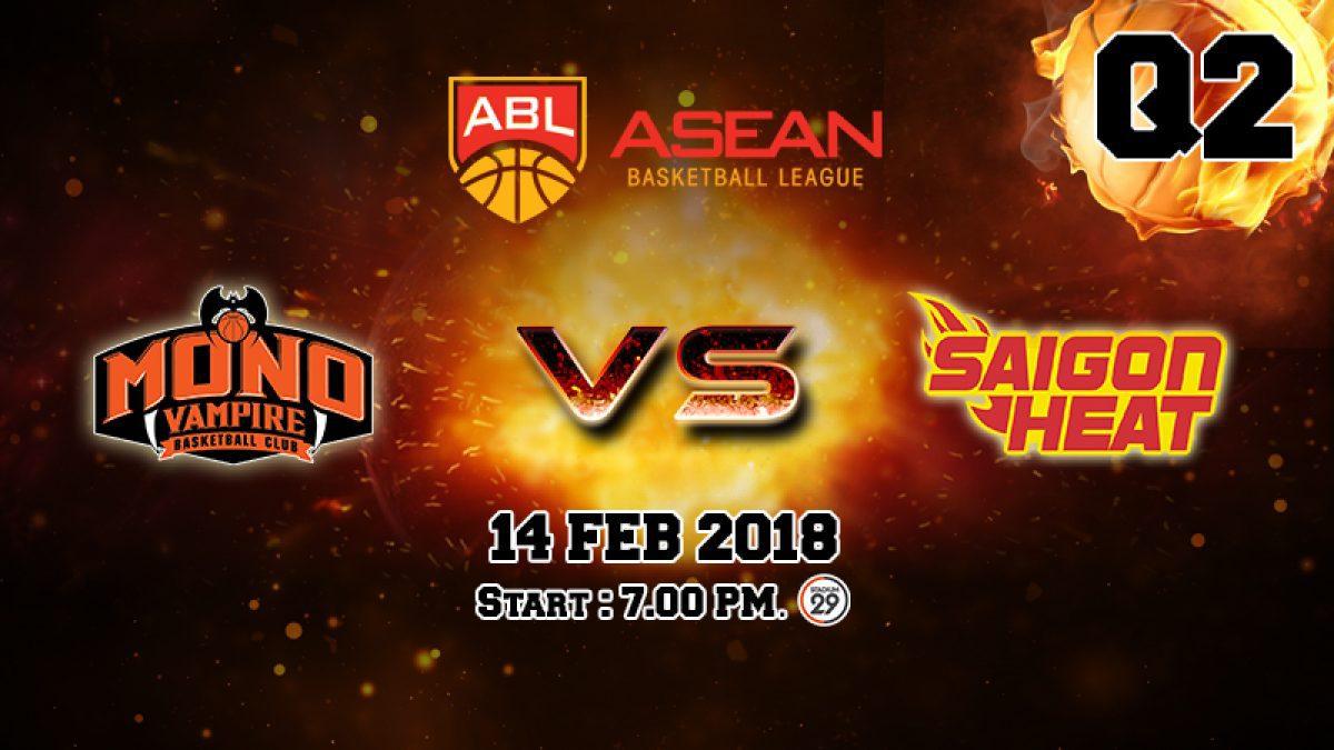 Q2 การเเข่งขันบาสเกตบอล ABL2017-2018 :  Mono Vampire (THA) VS Saigon Heat (VIE) 14 Feb 2018