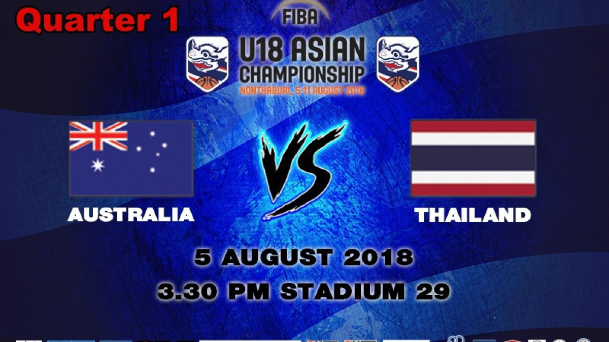 Q1 FIBA U18 Asian Championship 2018 : Australia VS Thailand (5 Aug 2018)