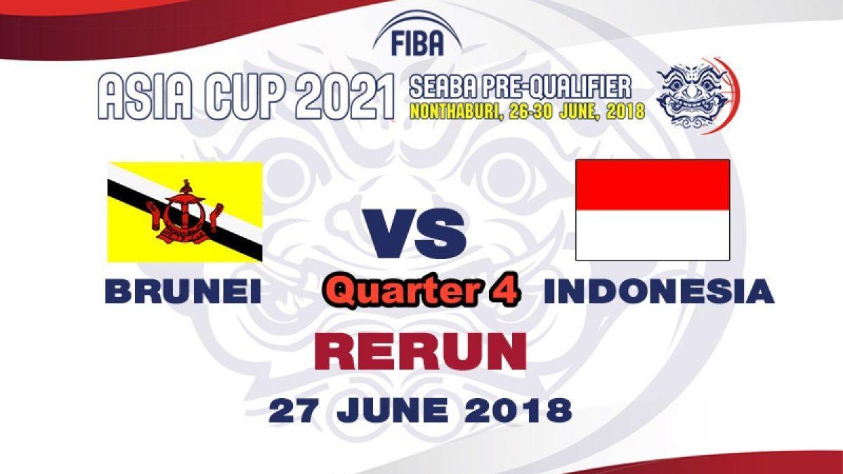 Q4 บาสเกตบอล FIBA ASIA CUP 2021 SEABA PRE-QUALIFIER  Brunei  VS  Indonesia  (27 June 2018)