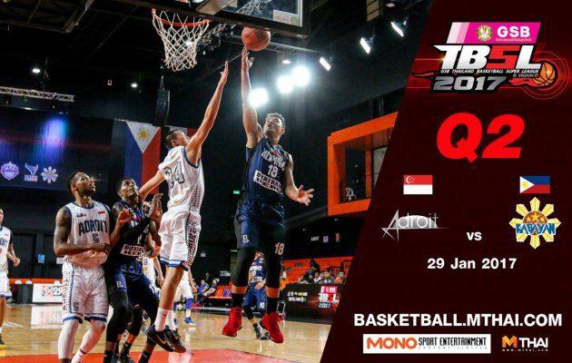 การแข่งขันบาสเกตบอล GSB TBSL2017 คู่ที่2 Adroit (Singapore) VS  Kabayan (Philipines) Q2  29/01/60