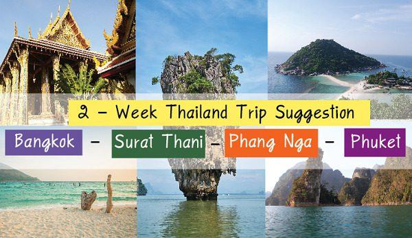 2 – Week Thailand Trip Suggestion : Bangkok – Surat Thani  – Phang Nga  – Phuket