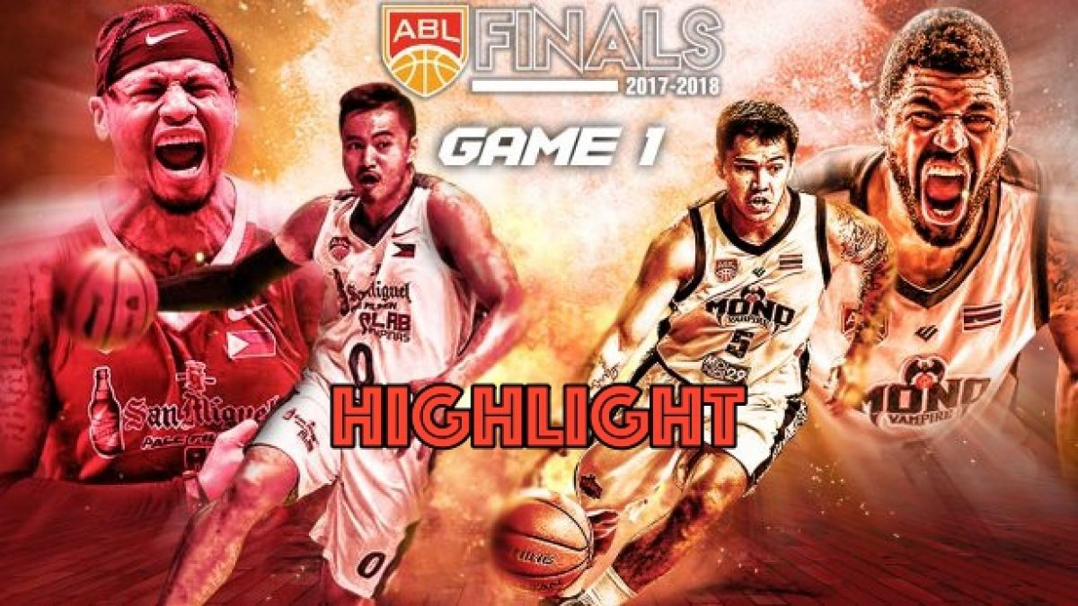 Highlight Alab Philipinas VS Mono Vampire Basketball ABL2017-2018 (Finals Game1)