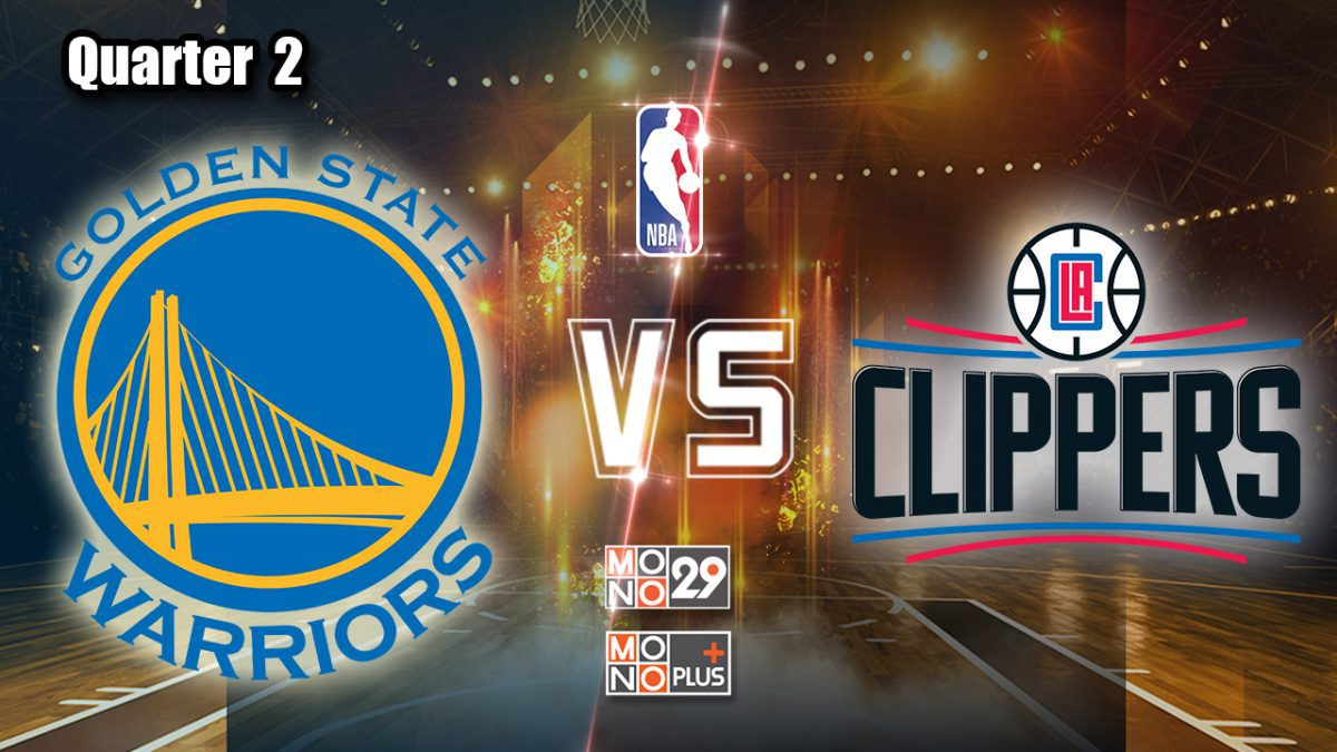 Golden State Warriors  VS  Los Angeles clippers [Q2]