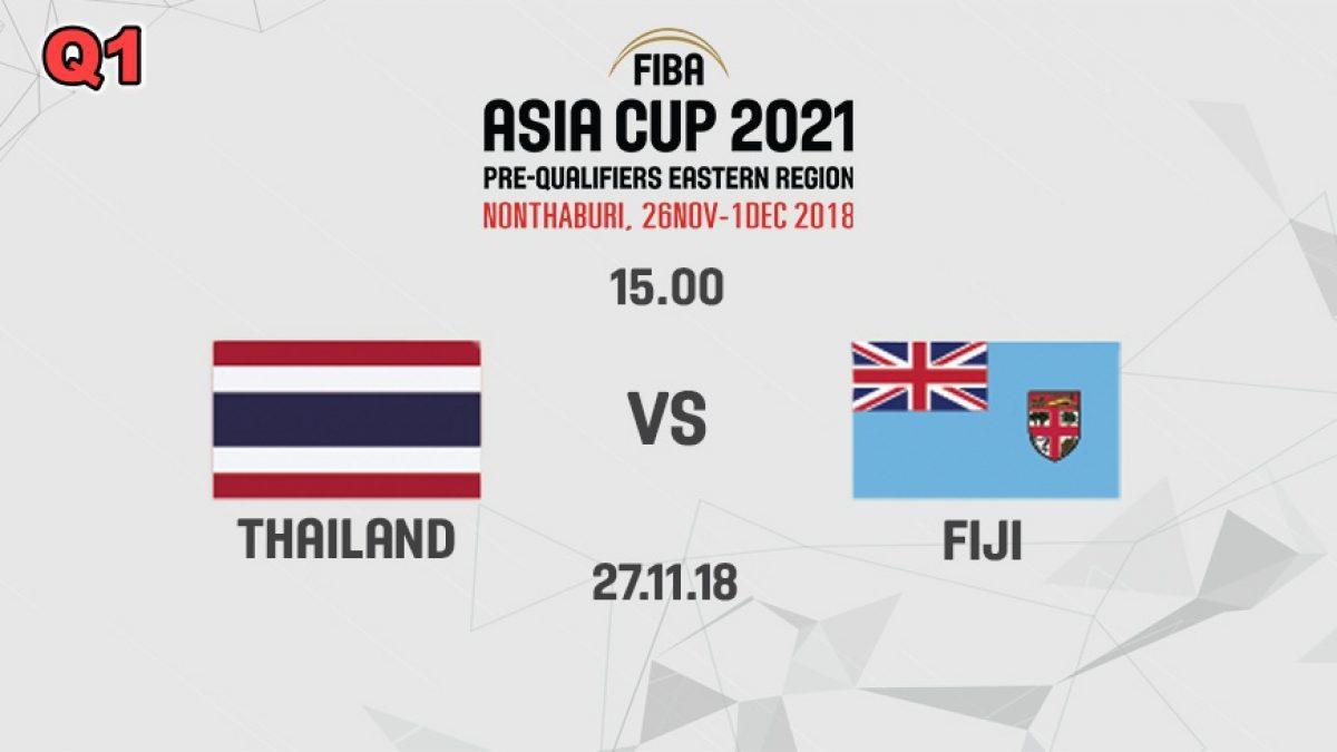 Q1 บาสเกตบอล FIBA ASIA CUP 2021 PRE-QUALIFIERS : THAILAND  VS  FIJI (27 NOV 2018)
