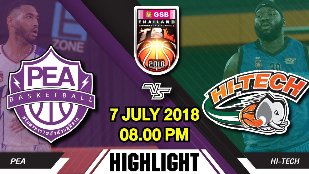 GSB TBL2018 : Leg2 : PEA Basketball Club VS Hi-Tech (7 July 2018)
