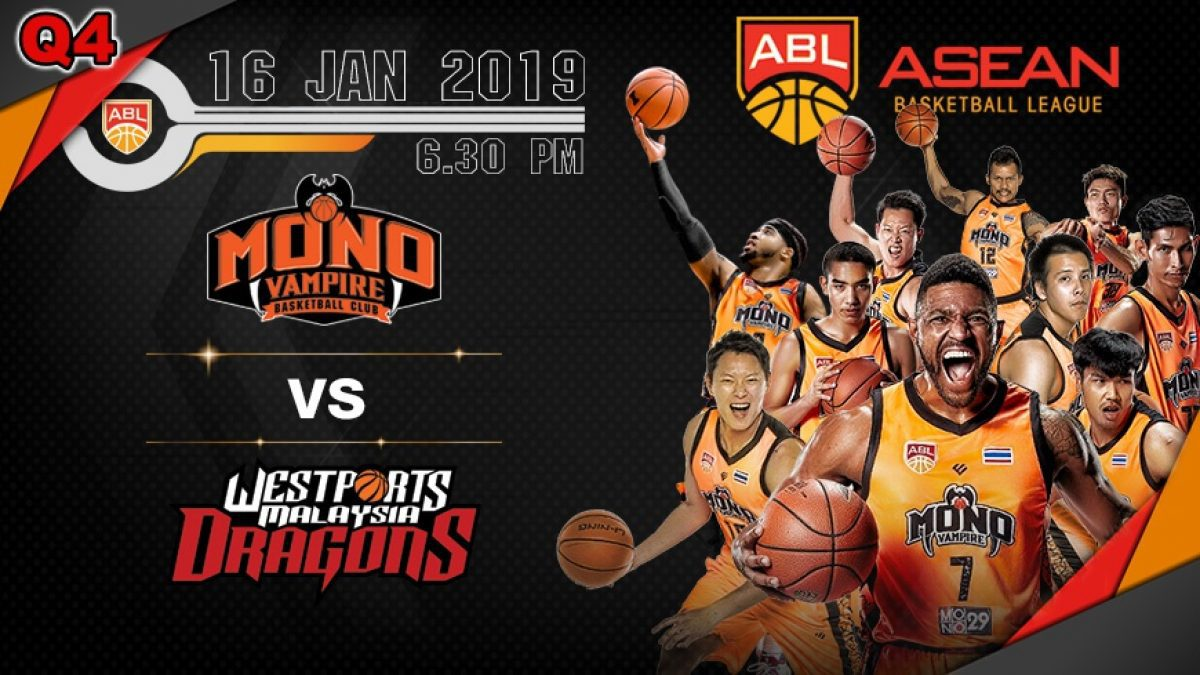 Q4 Asean Basketball League 2018-2019 :  Mono Vampire VS Westports Dragons 16 Jan 2019