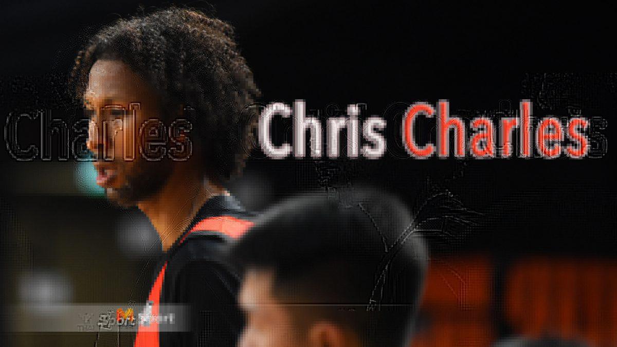 คริส ชาร์ลส์ เซ็นเตอร์ ตัวใหม่ของ โมโนแวมไพร์