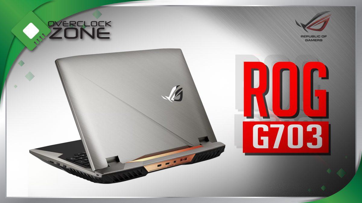รีวิว ROG Chimera (G703) : Gaming Notebook สมบูรณ์แบบ