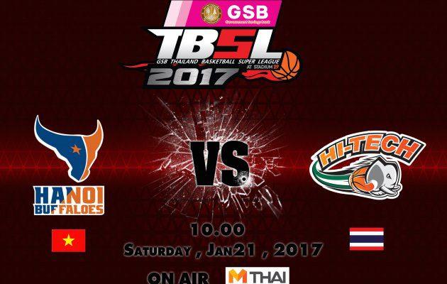 ไฮไลท์ การแข่งขันบาสเกตบอล GSB TBSL2017 Hanoi Buffaloes (Vietnam) VS Hi-Tech 21/01/60
