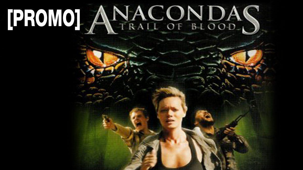 Anacondas Trail of Blood 4 ล่าโคตรพันธ์เลื้อยสยองโลก [PROMO]