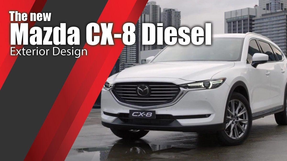 The new Mazda CX-8 Diesel Exterior Design