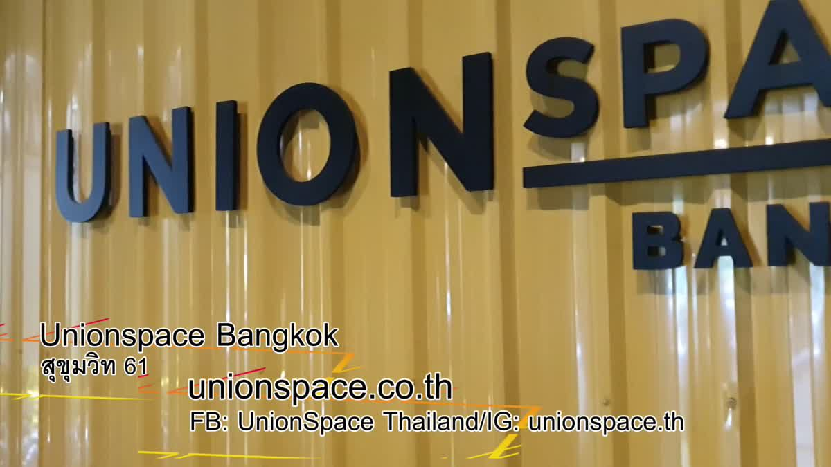 """Unionspace Bangkok"" Co-Working Space สุดชิค ใจกลางกรุง"