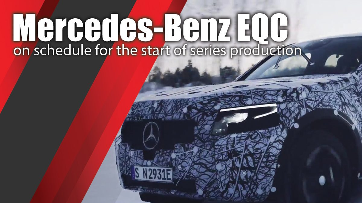 Mercedes-Benz EQC on schedule for the start of series production