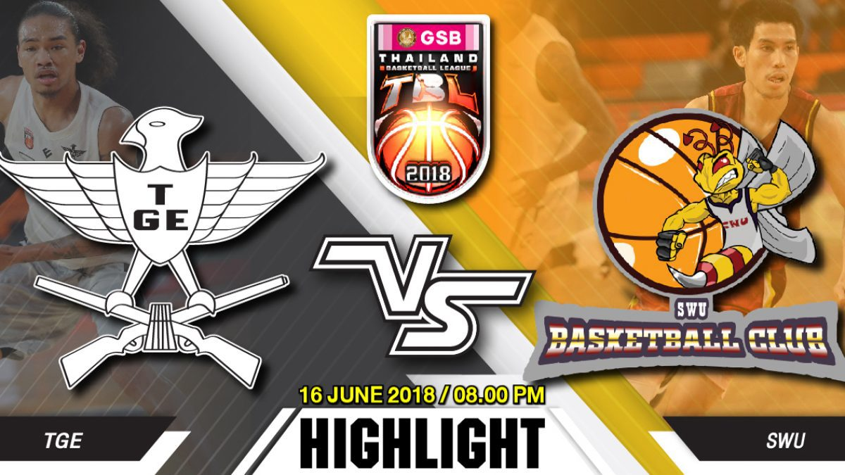 Highlight GSB TBL2018 : Leg2 : TGE ไทยเครื่องสนาม vs SWU Basketball Club (16 June 2018)