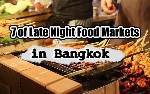 7 of Late Night Food Markets in Bangkok