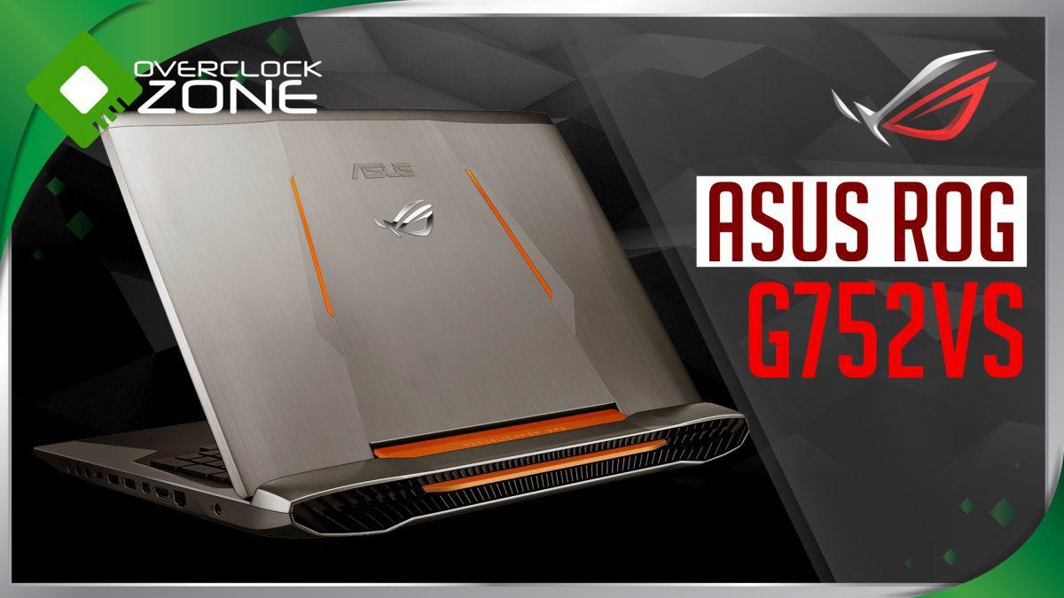 รีวิว ASUS ROG G752VS (OC Edition) : Gaming Notebook