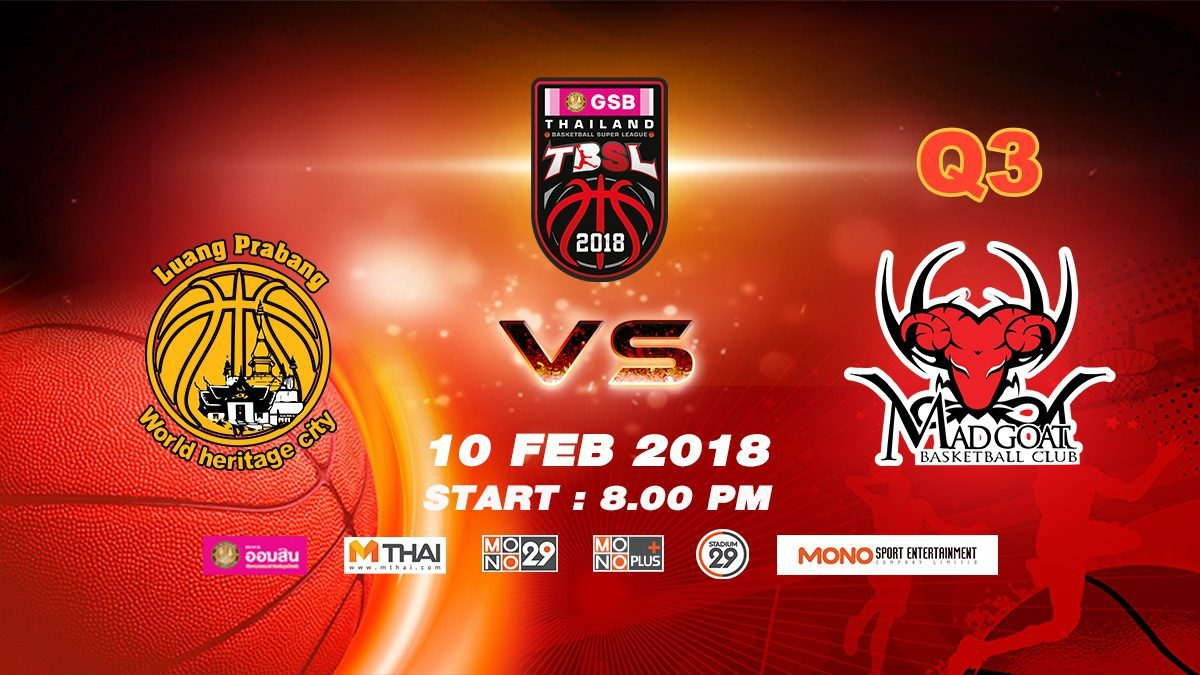 Q3 Luang Prabang (LAO) VS Madgoat (THA)  : GSB TBSL 2018 ( 10 Feb 2018)