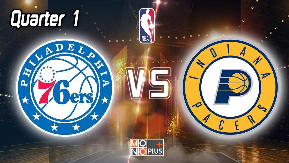 Philadelphia 76ers VS. Indiana Pacers [Q.1]